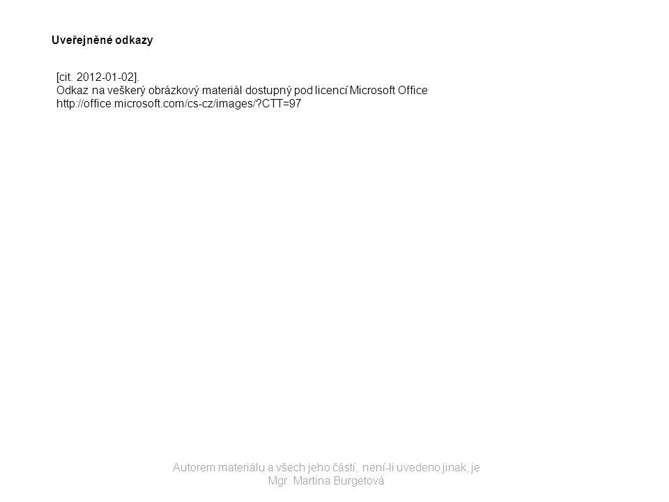 Uveřejněné odkazy [cit. 2012-01-02]. Odkaz na veškerý obrázkový materiál dostupný pod licencí Microsoft Office.
